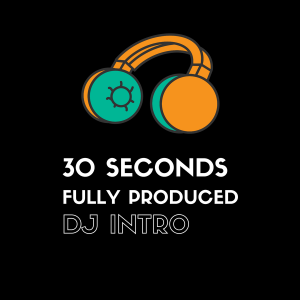 fully produced dj intro 30 seconds