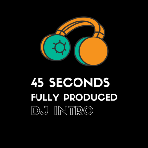 fully produced dj intro 45 seconds