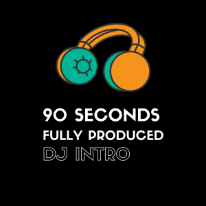 fully produced dj intro 90 seconds